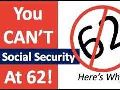 You CAN'T Take Social Security at 62